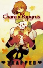 Trapped {Chara X Papyrus | Season Two} by NoellaBerry