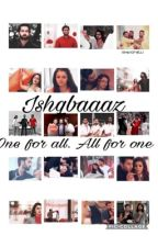 Ishqbaaaz. One for All. All for one  by IluvIB2812