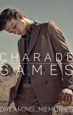 Charade Games | Completed  by Dreaming_Memories