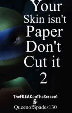"TMNT(2012) ""Your Skin isn't paper Don't Cut it"" sequel by TheFREAKonThescreen1"