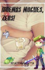 ¡Buenas noches, Zeus! by DisasterSchmidt