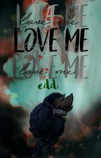 💚Love me,Love me,Love me💙 [TomEdd] by -LxneBoy