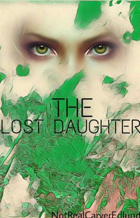 The Lost Daughter: A Supernatural Fanfiction by NotRealCarverEdlund