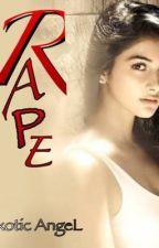 Rape (complete) by ExoticAngeL_09