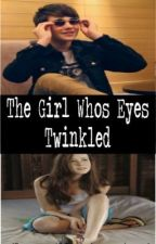 The Girl Who's Eyes Twinkled (A Greyson Chance love story) by XxAlwaysxSparklexX