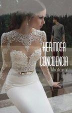 Hermosa Coincidencia -Terminada- *Editando* by GomezH