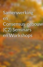 Samenwerking en Consensus-gebouw (C2) Seminars en Workshops by kevfinch87
