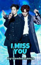 I MISS YOU (Markjae/Markbum) by deebamanja