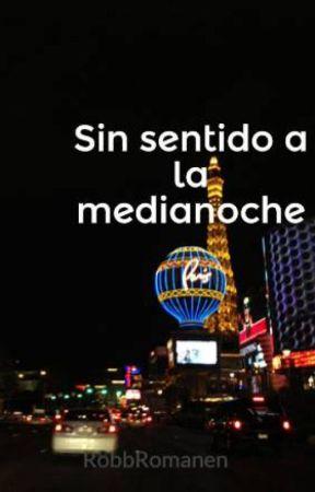 Sin sentido a la medianoche by RobbRomanen