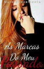 As Marcas Do Meu Passado  by MaiaraMateus2000