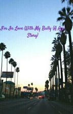 I'm In Love With My Bully (A Ayo Story) by mellyxworld