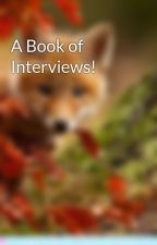 A Book of Interviews! by Friday13thx3