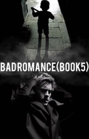 Bad Romance(BOOK 5) by IWriteThings90