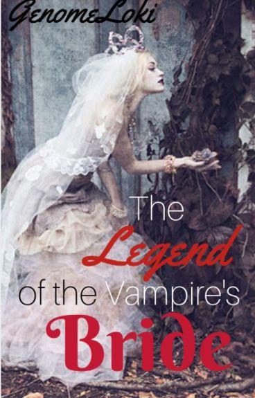 The Legend of the Vampire's Bride [#Wattys2016]
