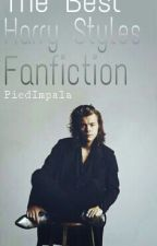 The Best Harry Styles Fanfiction! by piedImpala