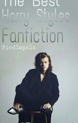 The Best Harry Styles Fanfiction!