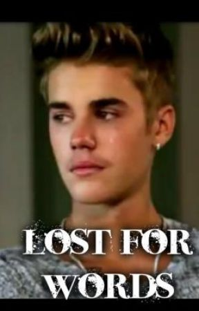 Lost for words (justin bieber fanfic) by imaginejb