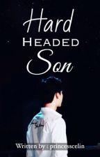 Hard Headed Son by princesscelin