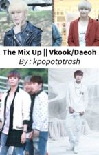 Mix Up || Vkook/Daeoh by kpopotptrash