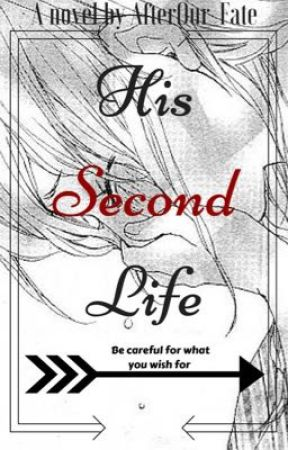 His Second Life by AfterOur_Fate