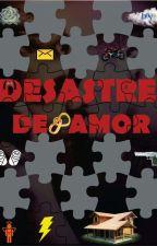 DESASTRE DE AMOR (Volume 1) by Lucas_Nicolas