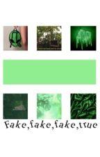 Fake,fake,fake,true (#watty's 2017) by riarklerucas1