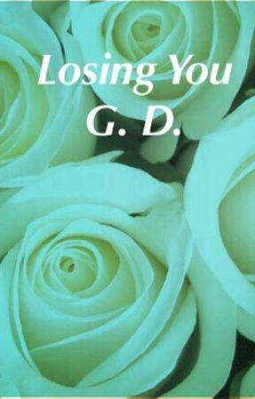 Losing You G. D.  by dolantwindreams