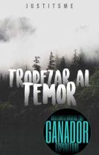 Tropezar al Temor. by JustItsMe