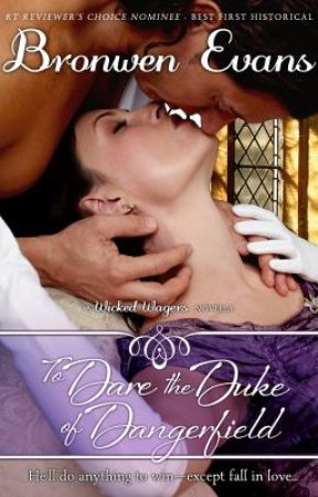 To Dare the Duke of Dangerfield - Regency Romance by BronwenEvans