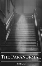 The Paranormal by Rosie17171