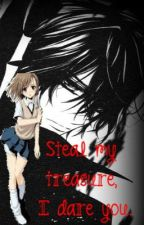 Steal My Treasure, I dare you. LEMON Kaname x Reader by TinyChild