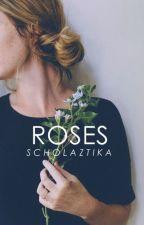 ROSES by scholaztika