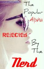 The Nerd rejecting her Alpha Mate (Incomplete & Unedited) by Miss_Naiive