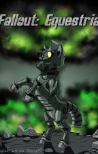 Fallout: Equestria (by Kkat)  by MemoriesDancer