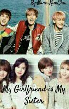 My Girlfriend Is My Sister by Nana_KimChu