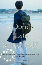 ¿Donde Esta SungYeol? [MyungYeol]  by rociosungyeol