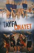 TAYFA CİNAYET  by DilaYavuzxx