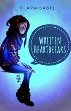 dlrisbl: Written Heartbreaks by dlaraisabel