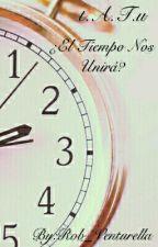t.A.T.u: ¿El tiempo nos unirá? [Completa] by -Venturella-