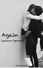 Again [Sequel] ~Luciano Spinelli~ by iamkoala04