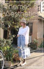 Themes & Aesthetics by -Allium-