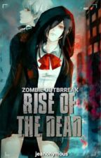 Zombie Outbreak : Rise of the Dead by jeanonymous