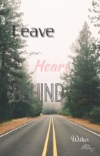 Leave your Love Behind. by WitherKitty