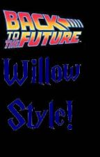 Back to the Future: Willow Style( A very Willow challenge) by staplesfan