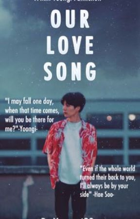 Our Love Song [min yoongi fanfiction] - Chapter 3 : Our