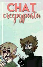 Chat Creepypasta. by Chuukooks