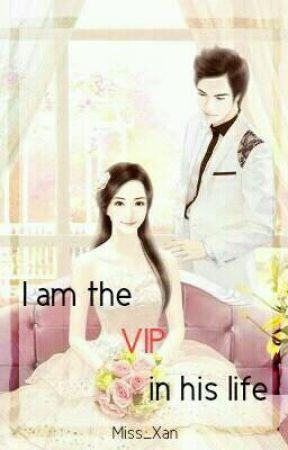 I am the VIP in his life by Miss_Xan