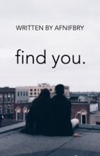 find you - short story [1/1] by afnifbry