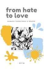 From Hate To Love (TYL! Tsunayoshi Sawada X Reader) by ariaoxy