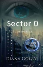 Sector 0: El despertar by DianaGolay